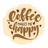 El café me hace feliz Letras dibujadas mano única Cita moderna de las letras Elementos del diseño de la tipografía para las impre Imagenes de archivo