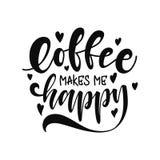 El café me hace feliz Letras dibujadas mano única Cita moderna de las letras Elementos del diseño de la tipografía para las impre Imágenes de archivo libres de regalías