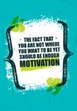 El hecho de que usted no sea donde usted quiere ser con todo debe ser bastante motivación Cartel creativo inspirador de la cita libre illustration