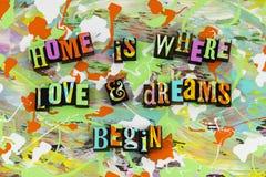 El hogar es donde el amor y los sueños comienzan Fotos de archivo