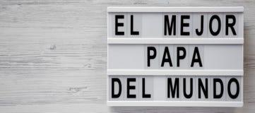 ?El Mejor Papa Del Mundo ?ord p? en lightbox ?ver vit tr?bakgrund, b?sta sikt ?ver huvudet fr?n ?ver, framl?nges lekmanna- Fader` royaltyfri fotografi