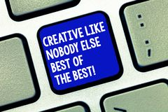 El mostrar conceptual de la escritura de la mano creativo como nadie exhibición de la foto del negocio de Else Best Of The Best d imágenes de archivo libres de regalías
