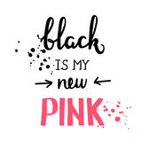 El negro es mi nueva cita de motivación rosada, buena para las camisetas, los carteles, las tarjetas y otra diseño Tema de la mús ilustración del vector