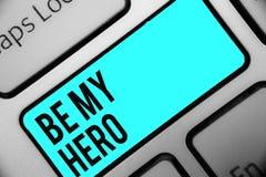El texto de la escritura de la palabra sea mi héroe Concepto del negocio para la petición alguien de conseguir a algunos esfuerzo stock de ilustración