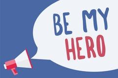 El texto de la escritura de la palabra sea mi héroe Concepto del negocio para la petición alguien de conseguir algunos esfuerzos  ilustración del vector
