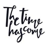 El tiempo tiene ejemplo venido del vector de las letras de la mano de la caligrafía ilustración del vector