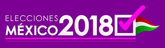 Elecciones Meksyk 2018, Meksyk wybory 2018 hiszpańskich tekstów, Meksykański wybór prezydenci sztandaru projekt Obraz Royalty Free