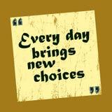 Elke dag brengt nieuwe keuzen Uitstekend bericht Vector positieve illustratie stock illustratie