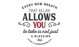 Elke nieuwe adem dat Allah u om toestaat te nemen is niet alleen een zegen maar ook een Verantwoordelijkheid Royalty-vrije Stock Afbeeldingen