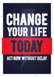 Vector Motivation Quote Change Your Life Today. Inspiring Creative Typography Banner Template royalty free illustration