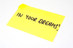 'Em seus sonhos!' escrito em uma nota pegajosa Fotografia de Stock