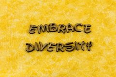 Embrace diversity diverse relations happy friendship typography word royalty free stock photography