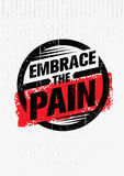 Embrace The Pain Sign. Sport And Fitness Creative Motivation Vector Design Banner Concept On Grunge Background. Stock Image