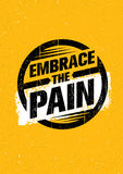 Embrace The Pain Sign. Sport And Fitness Creative Motivation Vector Design Banner Concept On Grunge Background. Royalty Free Stock Image