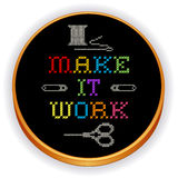 Embroidery, Make it Work Cross Stitch, Wood Hoop. Retro wood embroidery hoop with rainbow multicolor needlework sewing design, black cross stitch Make it Work Stock Images