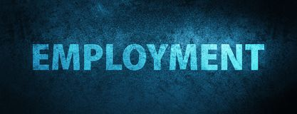 Employment special blue banner background. Employment isolated on special blue banner background abstract illustration stock illustration