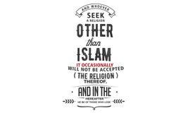 En whoever naar een godsdienst buiten islam streeft het nu en dan niet de godsdienst daarvan zal goedgekeurd worden stock illustratie