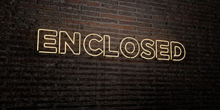 ENCLOSED -Realistic Neon Sign on Brick Wall background - 3D rendered royalty free stock image. Can be used for online banner ads and direct mailers vector illustration