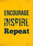 Encourage. Inspire. Repeat. Rough motivational poster design with typography. Vector phase on white background. Best for posters, cards design, social media royalty free illustration