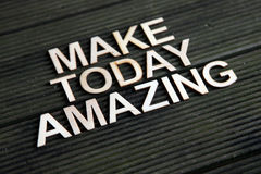 Encouraging words. That says to make today amazing Stock Images