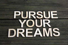 Encouraging words. That says to pursue your dreams stock images
