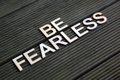 Encouraging words. To be fearless royalty free stock image