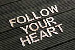 Encouraging words. To follow your heart Stock Photography