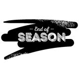 End of Season Black Label with Grunge Brushstroke Background. Hand Drawn Lettering with Rust Fonts Combination. Handwritten Script Badge for Banner, Website Stock Photos