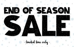 End of season sale limited time only advertisment card. Vector illustration. Calligraphy grunge vintage black font  on white pattern backround with snowflakes Stock Images