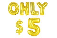 Endast fem dollar, guld- färg Arkivfoton