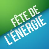 Energy festival in French : Fête de l'énergie. Energy festival in French : Fête de l'énergie. Vector illustration Royalty Free Stock Photos