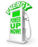 Energy Power Up Now at Fuel Pump Words. Energy - Power Up Now words on fuel pump illustrating the need and importance of fueling up and energizing in Royalty Free Stock Image