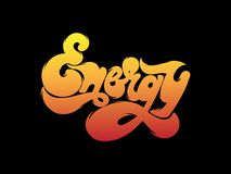 Energy. Vector handwritten lettering made in 90`s style. Template for card, poster, banner, label, print for t-shirt Royalty Free Stock Image