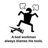 Engelskt ordspråk: En dålig arbetare klandrar alltid hans hjälpmedel Arkivbilder
