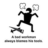 Englisches Sprichwort: Der schlechte Handwerker schimpft auf sein Werkzeug Stockbilder