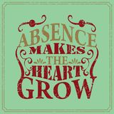 Absence makes the heart grow - English saying - vintage style poster design. English saying - vintage style poster design Vector Illustration