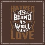 Hatred is blind as well as love - English saying - vintage style poster design stock illustration