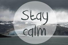 Glacier, Lake, Text Stay Calm Stock Photo