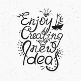 Enjoy creating new ideas handwritten design. Enjoy creating new ideas scribble handwritten design element for motivation and inspirational poster, t-shirt and Royalty Free Stock Photography