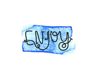 enjoy Die Beschriftung auf den Hemden und den Karten Bürstenkalligraphiedesign Blauer transparenter Wasserfleck Vektor stock abbildung