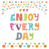 Enjoy every day. Cute design for greeting card or postcard.  Royalty Free Stock Image