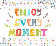 Enjoy every moment. Hand drawn lettering postcard. Cute greeting Stock Images