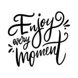 Enjoy every moment. Hand drawn vector lettering. Motivational inspirational quote. stock illustration