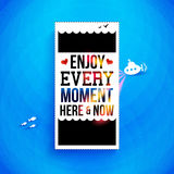 Enjoy every moment here and now. Motivating poster, typography d Stock Images