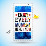 Enjoy every moment here and now. Motivating poster, typography d Stock Photography