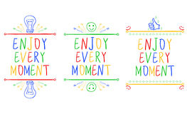 ENJOY EVERY MOMENT. Inspirational phrases isolated on white. Handwritten letters and doodle vignettes. Different colors. On white background Stock Image