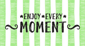Enjoy every moment lettering. Banner on trendy striped background. Hand drawn calligraphy lettering for banner, calendar, poster, greeting card, postcard, save Stock Image