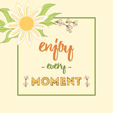 Enjoy Every Moment. Motivation poster. Text lettering of an inspirational saying decorated chamomile. Stock Photography