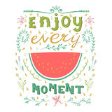 Enjoy every moment. Motivational quote. Hand drawn vintage illustration with hand lettering. This illustration can be used as a print on t-shirts and bags or Stock Photos