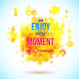 Enjoy every moment of Summer. Positive and bright. Poster. Juicy colors. Geometric background of hexagons. Background and typography can be used together or Royalty Free Stock Photography